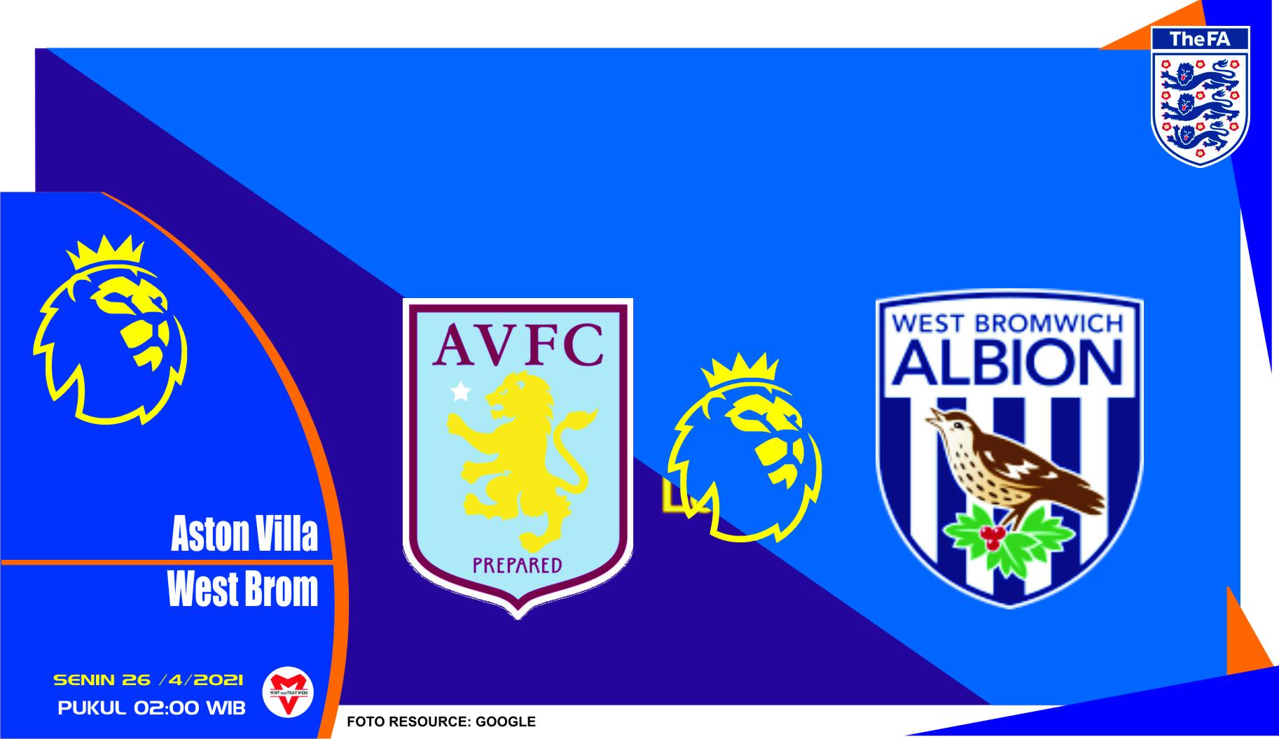 Prediksi Liga Inggris: Aston Villa vs West Bromwich - 26 April 2021