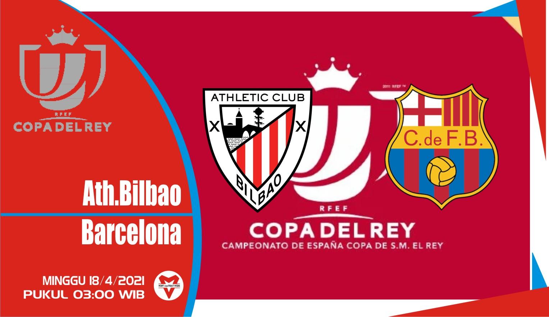 Prediksi Copa del Rey: Athletic Bilbao vs Barcelona - 18 April 2021