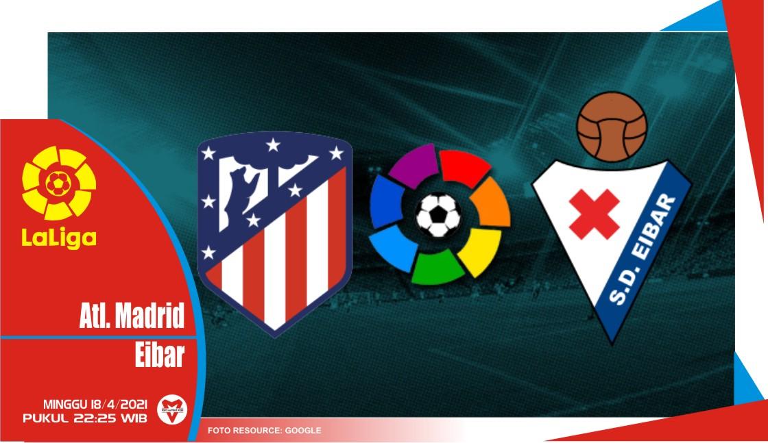 Prediksi Liga Spanyol: Atletico Madrid vs Eibar - 19 April 2021
