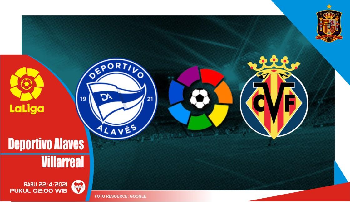 Prediksi Liga Spanyol: Alaves vs Villarreal - 22 April 2021