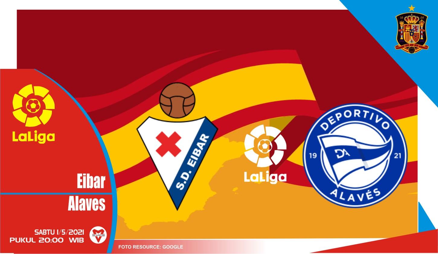 Prediksi Liga Spanyol: Eibar vs Alaves - 1 Mei 2021