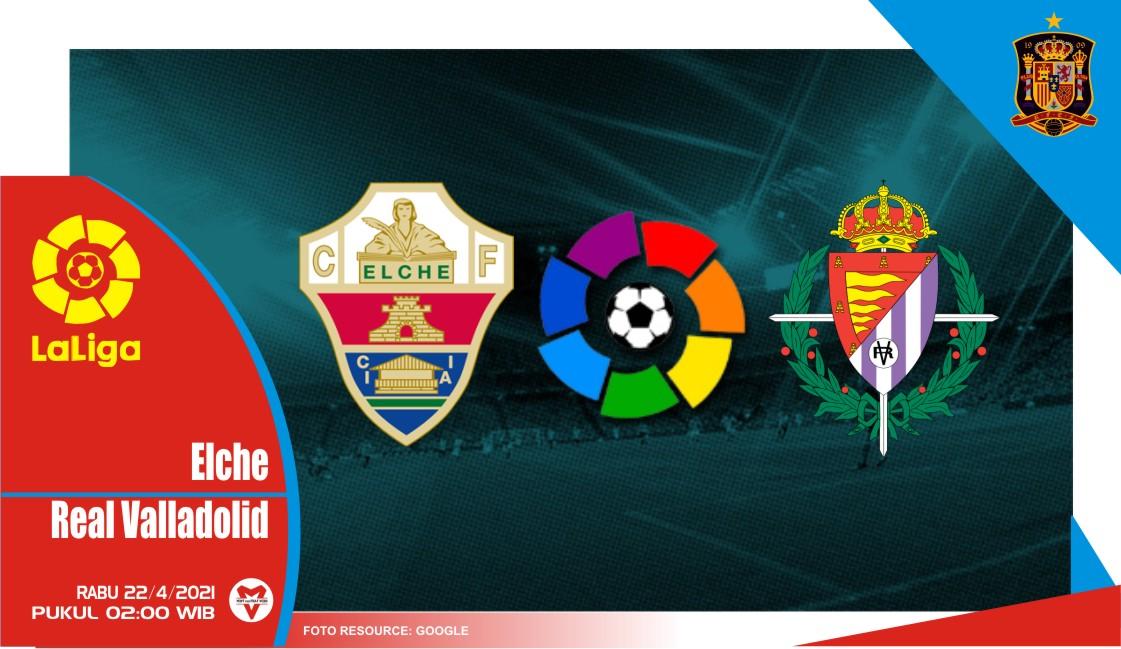 Prediksi Liga Spanyol: Elche vs Real Valladolid - 22 April 2021