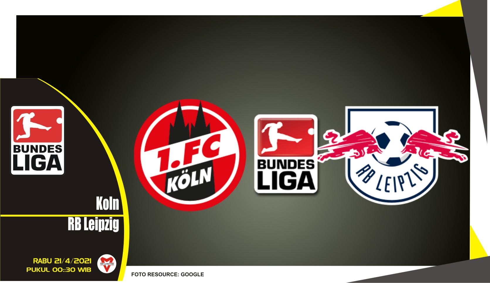 Prediksi Liga Jerman: FC Koln vs RB Leipzig - 21 April 2021