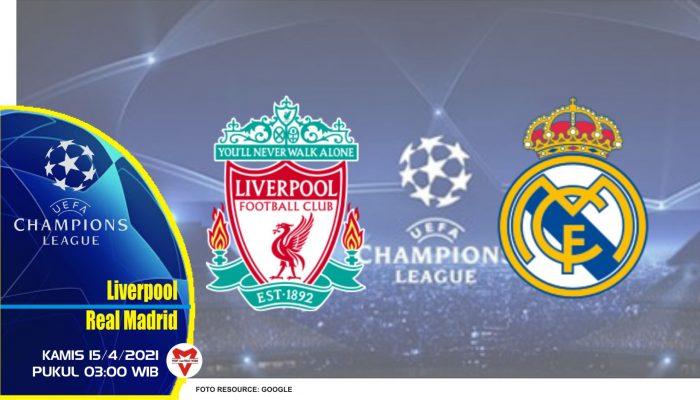 Prediksi Liga Champions: Liverpool vs Real Madrid - 15 April 2021
