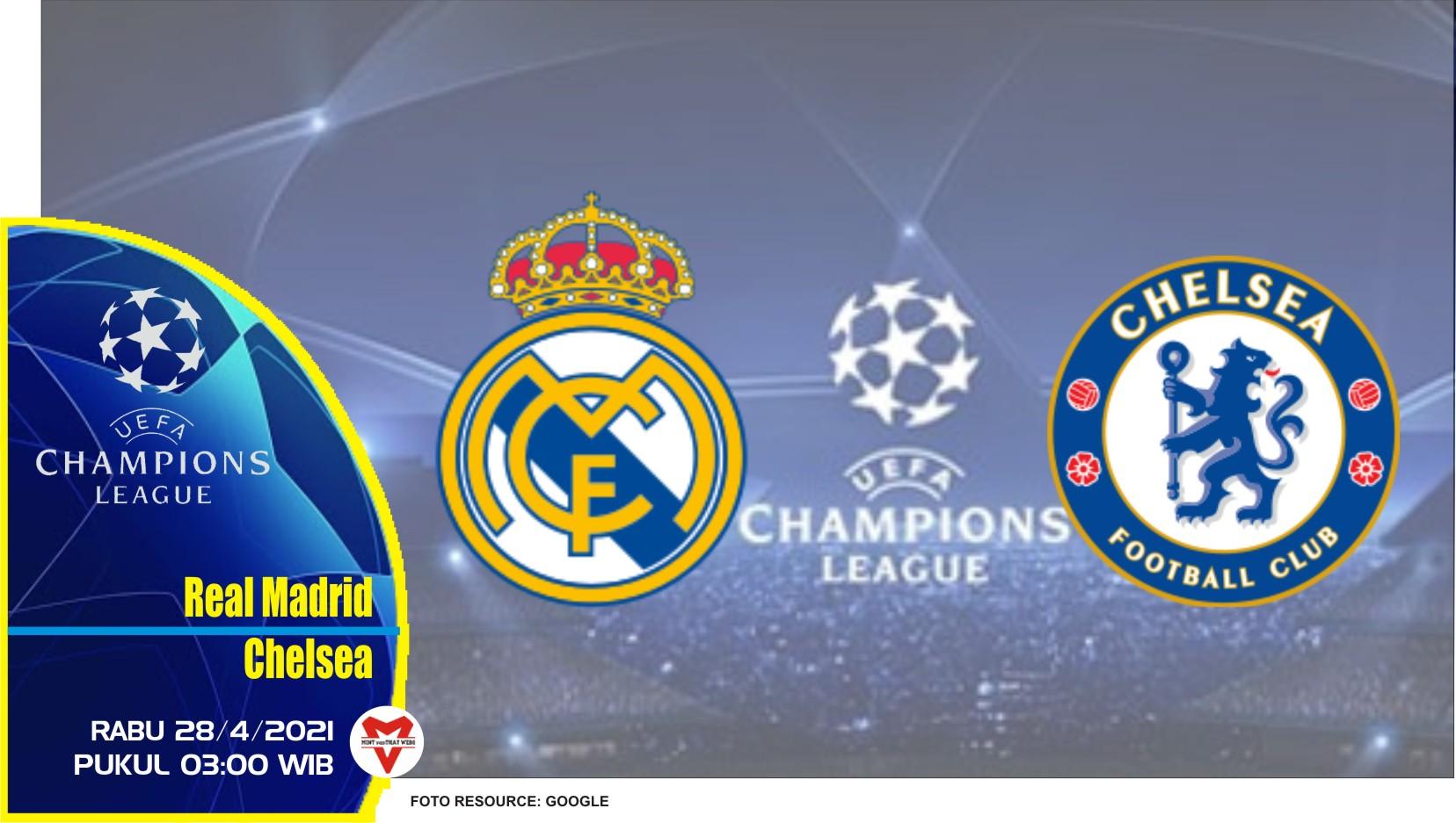 Prediksi Liga Champions: Real Madrid vs Chelsea - 28 April 2021