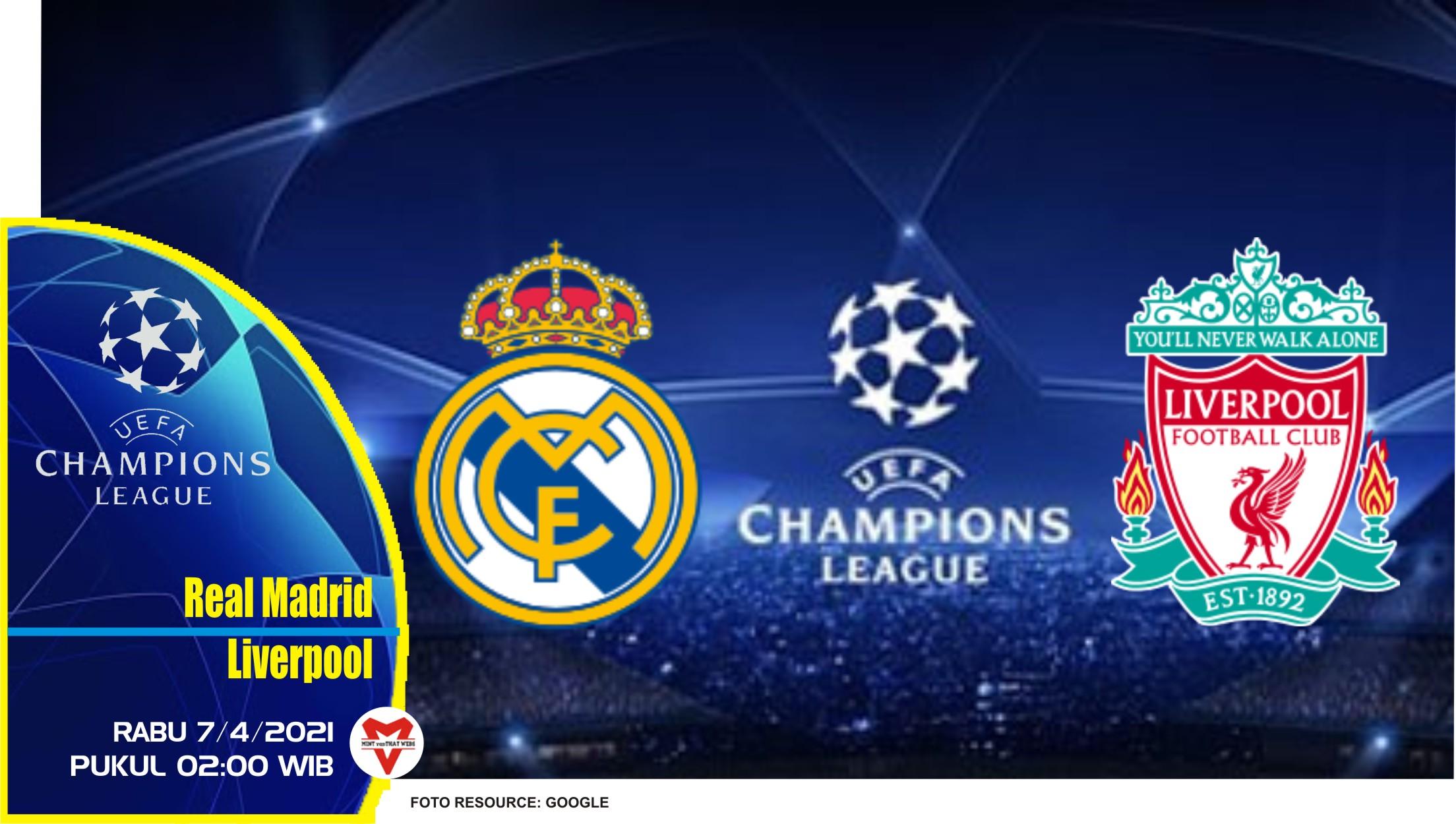 Prediksi Liga Champions: Real Madrid vs Liverpool - 7 April 2021