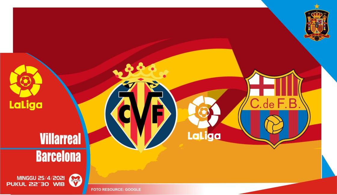 Prediksi Liga Spanyol: Villarreal vs Barcelona - 25 April 2021