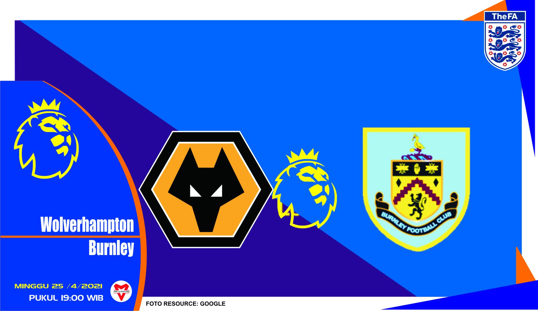 Prediksi Liga Inggris: Wolverhampton vs Burnley - 25 April 2021
