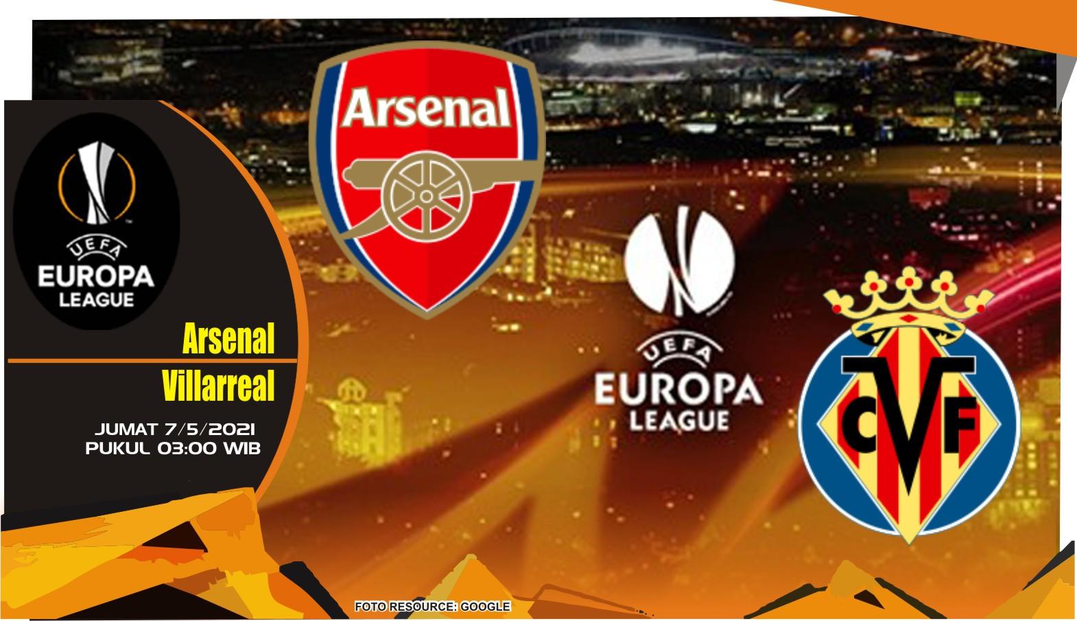 Prediksi Liga Eropa: Arsenal vs Villarreal - 7 Mei 2021