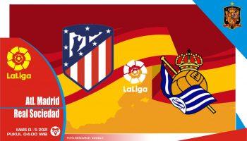 Prediksi Liga Spanyol: Atletico Madrid vs Real Sociedad - 13 Mei 2021