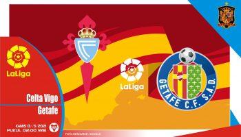 Prediksi Liga Spanyol: Celta Vigo vs Getafe - 13 Mei 2021