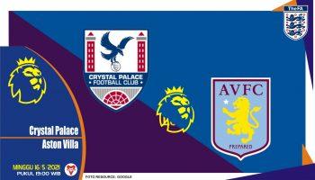 Prediksi Liga Inggris: Crystal Palace vs Aston Villa - 16 Mei 2021