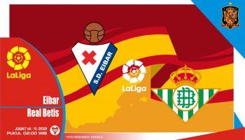 Prediksi Liga Spanyol: Eibar vs Real Betis - 14 Mei 2021