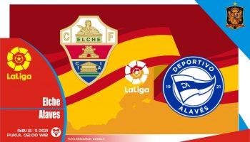 Prediksi Liga Spanyol: Elche vs Alaves - 12 Mei 2021