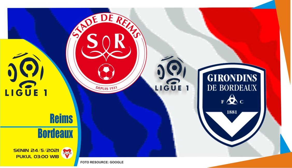 Reims vs Bordeaux, Prediksi Pertandingan Liga Prancis 24 Mei 2021