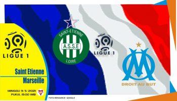 Prediksi Liga Prancis: Saint-Etienne vs Marseille - 9 Mei 2021