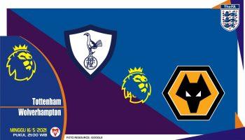 Prediksi Liga Inggris: Tottenham Hotspur vs Wolverhampton – 16 Mei 2021