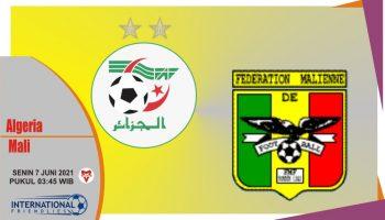 Prediksi Aljazair vs Mali, Laga Persahabatan 7 Juni 2021