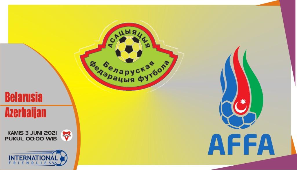 Belarusia vs Azerbaijan, Prediksi Laga Persahabatan 3 Juni 2021