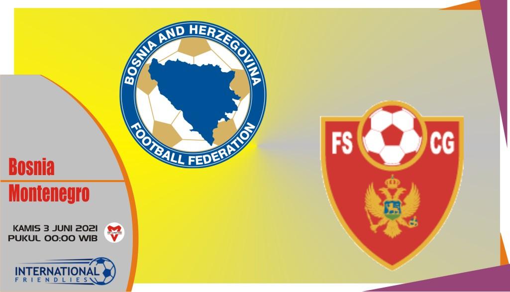 Bosnia vs Montenegro, Prediksi Laga Persahabatan 3 Juni 2021