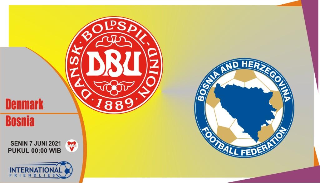 Prediksi Denmark vs Bosnia-Herzegovina, Laga Persahabatan 7 Juni 2021
