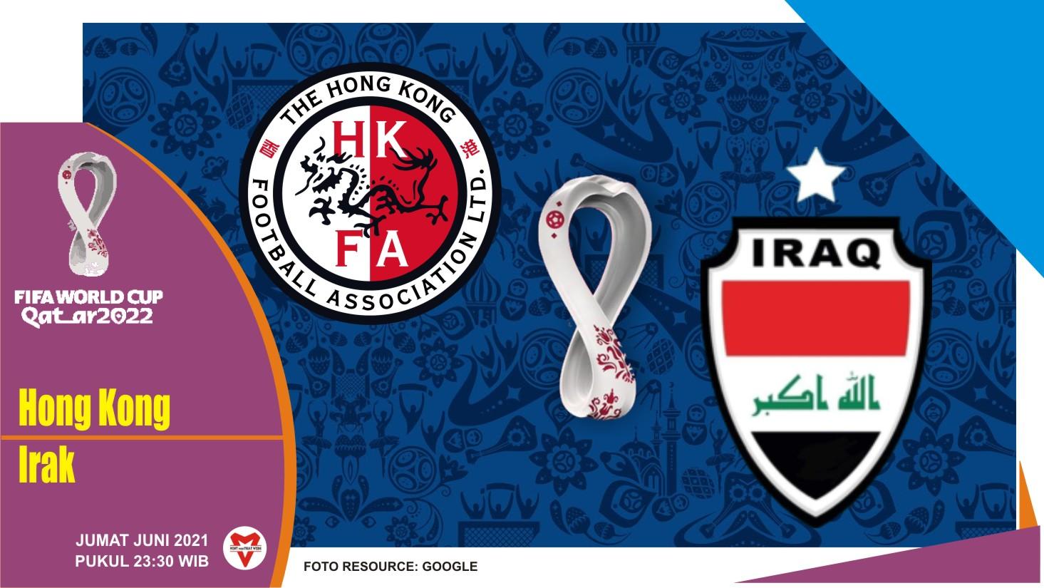 Prediksi Hong Kong vs Irak, Laga Kualifikasi Piala Dunia 11 Juni 2021