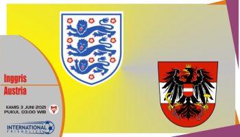 Inggris vs Austria, Prediksi Laga Persahabatan 3 Juni 2021