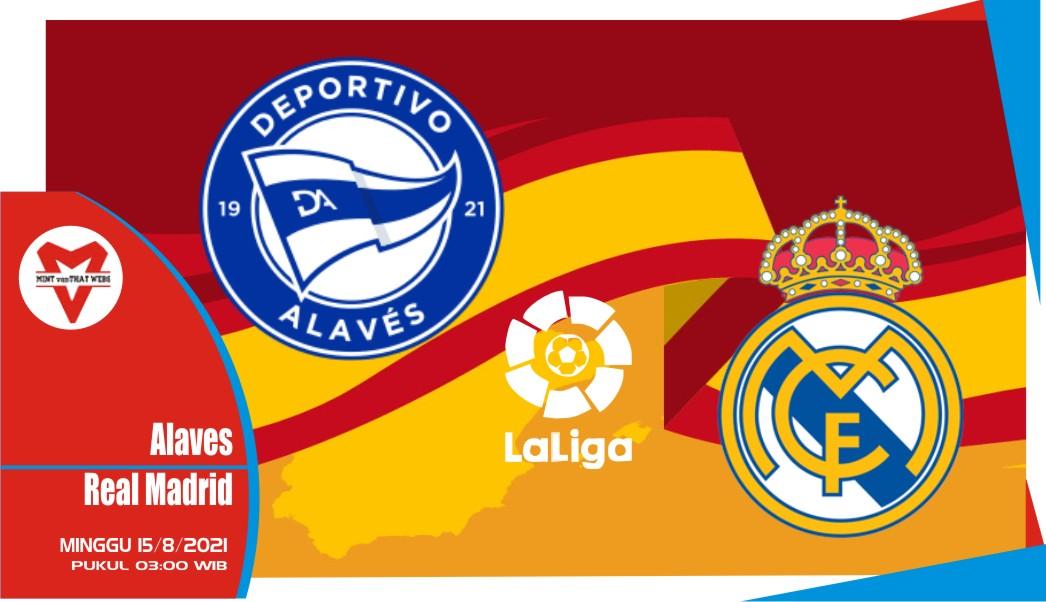 Prediksi Alaves vs Real Madrid - Liga Spanyol 15 Agustus 2021