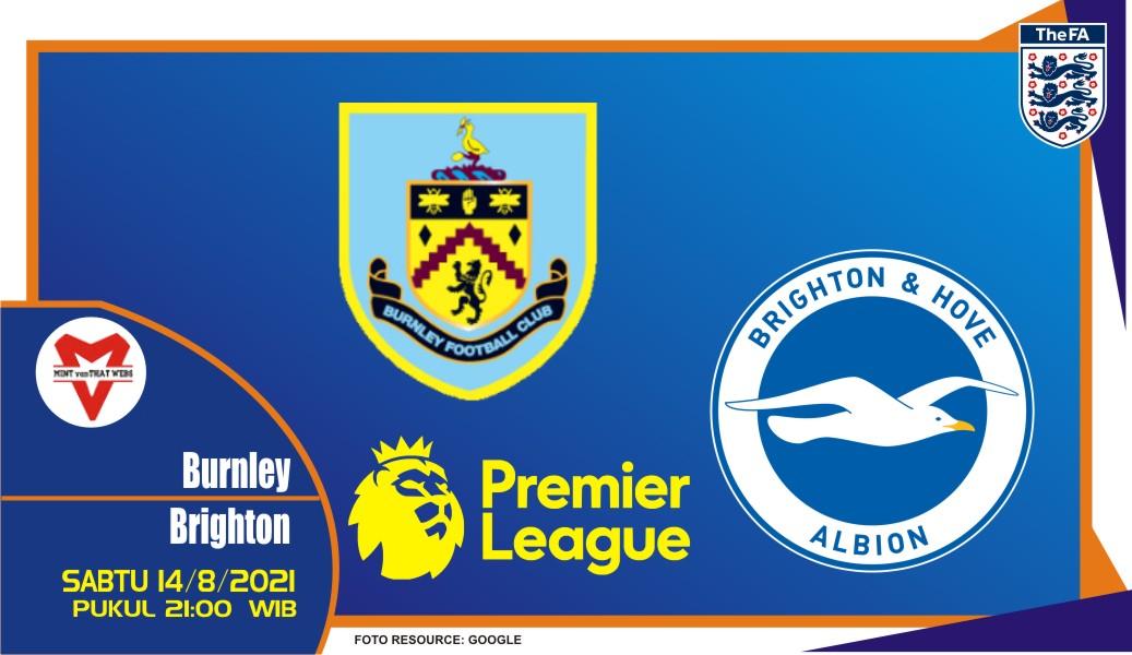 Prediksi Burnley vs Brighton - Liga Inggris 14 Agustus 2021