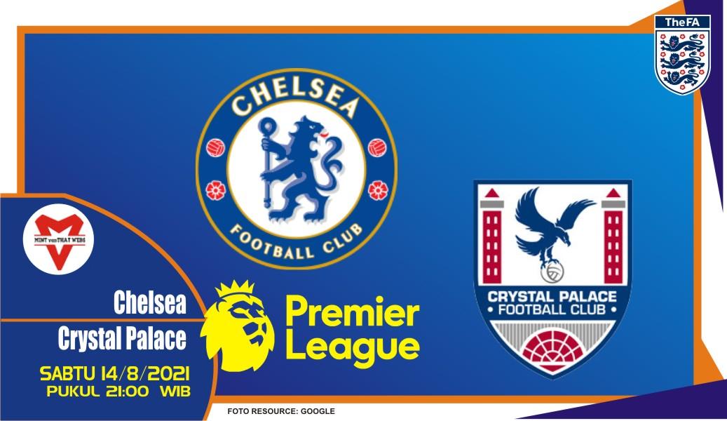 Prediksi Chelsea vs Crystal Palace - Liga Inggris 14 Agustus 2021