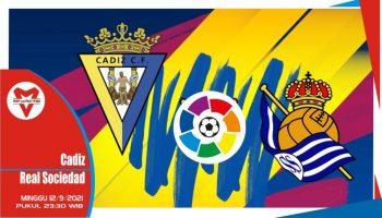 Prediksi Cadiz vs Real Sociedad - La Liga Spanyol 12 September 2021