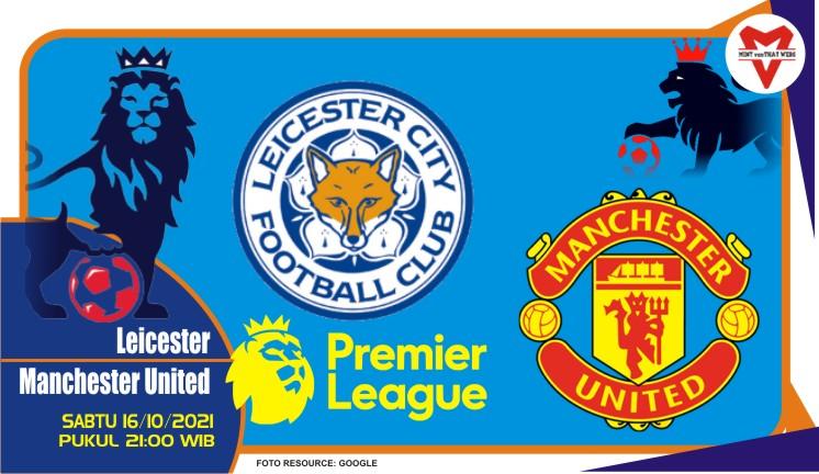 Prediksi Leicester vs Manchester United - Liga Inggris 16 Oktober 2021