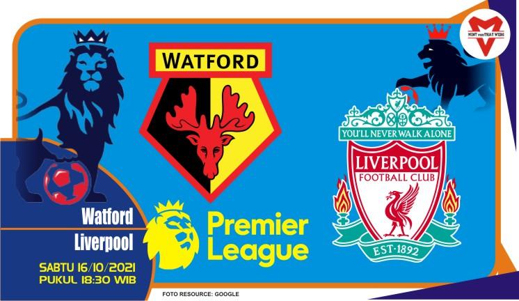 Prediksi Watford vs Liverpool - Liga Inggris 16 Oktober 2021